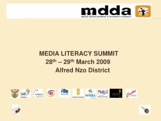 MEDIA LITERACY SUMMIT 		             28 th  – 29 th  March 2009           		Alfred Nzo District