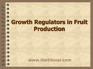Growth Regulators in Fruit Production