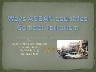 By: Andrew Sung Wei Yang (01) Benjamin Lim (20) Ng Wei Bo (24) Ng  Ziyao  (25)