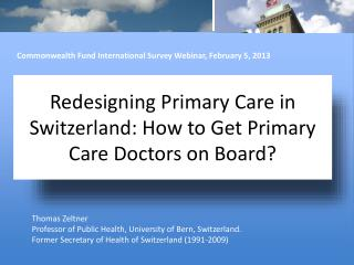 Redesigning Primary Care in Switzerland: How to Get Primary Care Doctors on Board?