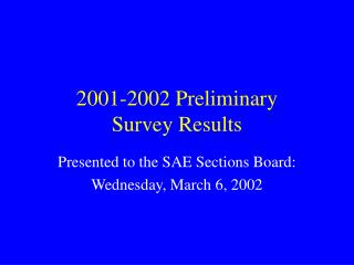 2001-2002 Preliminary  Survey Results