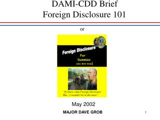 DAMI-CDD Brief  Foreign Disclosure 101