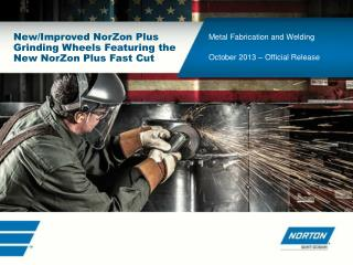 New/Improved NorZon Plus Grinding Wheels Featuring the  New NorZon Plus Fast Cut