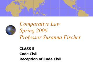 Comparative Law  Spring 2006 Professor Susanna Fischer