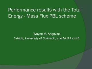 Performance results with the  Total Energy - Mass Flux PBL  scheme
