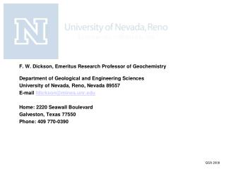 F. W. Dickson, Emeritus Research Professor of Geochemistry  Department of Geological and Engineering Sciences  Universit