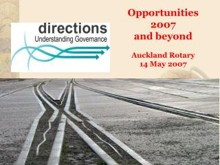 Opportunities 2007  and beyond Auckland Rotary  14 May 2007