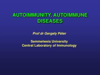 AUTOIMMUNITY, AUTOIMMUNE DISEASES