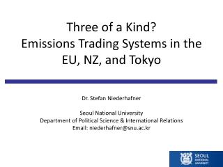 Three of a Kind? Emissions Trading Systems in  the  EU,  NZ , and Tokyo