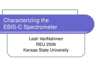 Characterizing the  EBIS-C Spectrometer