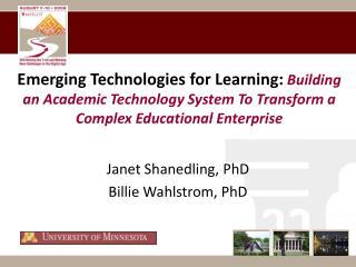 Janet Shanedling, PhD Billie Wahlstrom, PhD