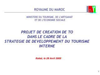 ROYAUME DU MAROC MINISTERE DU TOURISME, DE L'ARTISANAT  ET DE L'ECONOMIE SOCIALE