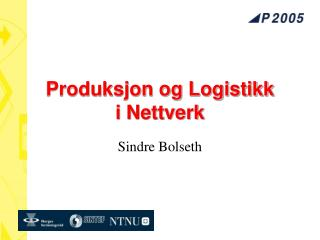 Produksjon og Logistikk i Nettverk