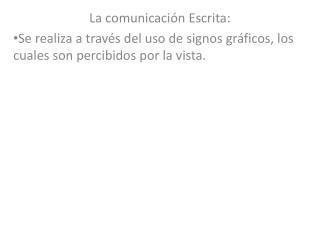 La comunicación Escrita: