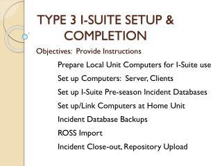 TYPE 3 I-SUITE SETUP & COMPLETION