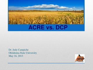 Dr. Jody Campiche Oklahoma State University May 16, 2013