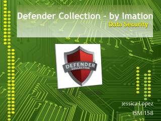 Defender Collection –  by Imation