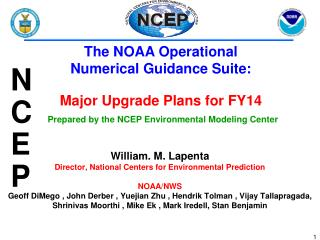 The NOAA Operational  Numerical Guidance Suite:    Major Upgrade Plans for FY14