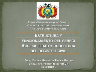Dra. Fanny Rosario Rivas Rojas VOCAL DEL TRIBUNAL SUPREMO ELECTORAL