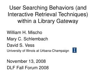User Searching Behaviors (and Interactive Retrieval Techniques) within a Library Gateway