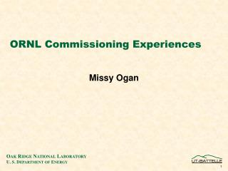 ORNL Commissioning Experiences