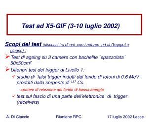 Test ad X5-GIF (3-10 luglio 2002)