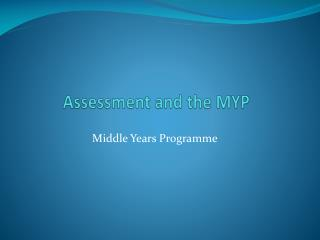 Assessment and the MYP