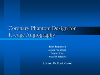 Coronary Phantom Design for  K-edge Angiography