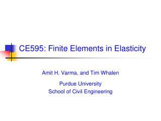 CE595: Finite Elements in Elasticity