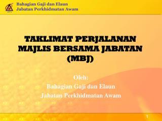 TAKLIMAT PERJALANAN MAJLIS BERSAMA JABATAN (MBJ)