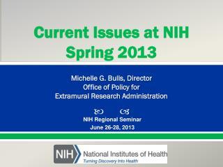 NIH Regional Seminar  June 26-28, 2013