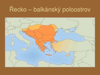 Řecko – balkánský poloostrov