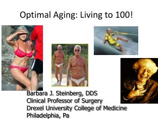 Optimal Aging: Living to 100!