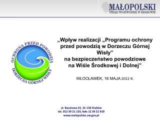 ul. Basztowa 22, 31-156 Kraków tel. 012 39 21 133, faks 12 39 21 919 malopolska.uw.pl