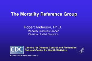 The Mortality Reference Group