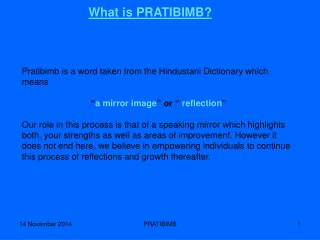 Pratibimb is a word taken from the Hindustani Dictionary which means