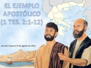 EL EJEMPLO APOSTÓLICO (1  TES . 2:1-12)