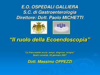 E.O. OSPEDALI GALLIERA S.C. di Gastroenterologia Direttore: Dott. Paolo MICHETTI
