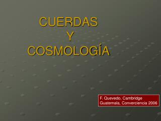 CUERDAS     Y  COSMOLOGÍA