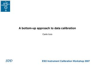 A bottom-up approach to data calibration Carlo Izzo