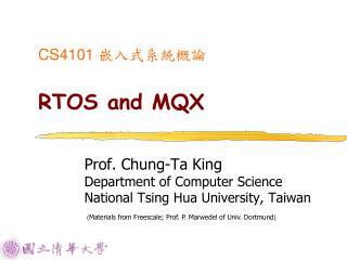 CS4101  嵌入式系統概論 RTOS and MQX