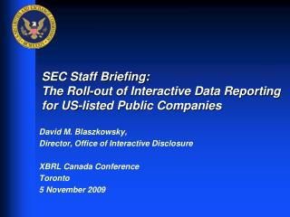 SEC Staff Briefing: The Roll-out of Interactive Data Reporting for US-listed Public Companies
