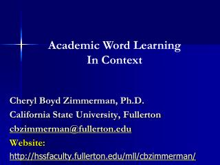 Cheryl Boyd Zimmerman, Ph.D. California State University, Fullerton cbzimmerman@fullerton