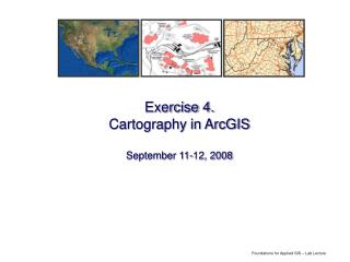 Exercise 4. Cartography in ArcGIS September 11-12, 2008