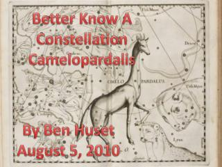 Better Know A Constellation Camelopardalis