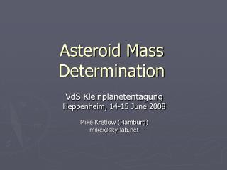Asteroid Mass Determination