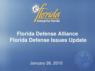 Florida Defense Alliance  Florida Defense Issues Update