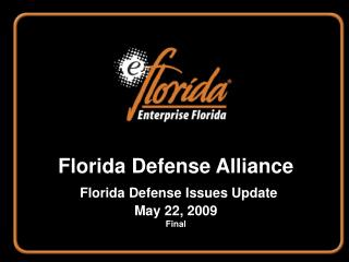 Florida Defense Alliance Florida Defense Issues Update May 22, 2009 Final