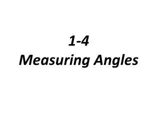1-4  Measuring  Angles