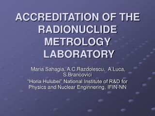 ACCREDITATION OF THE RADIONUCLIDE METROLOGY  LABORATORY